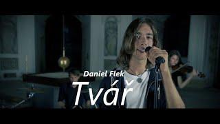 Video Daniel Flek - Tvář (oficiální videoklip) HD