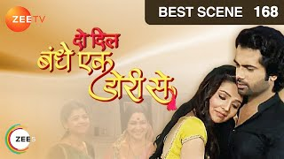 Do Dil Bandhe Ek Dori Se - Episode 168 - Best Scene