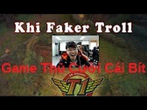 Faker Troll Các Game thủ cười rách cả...