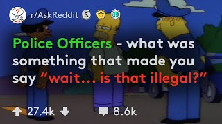"""Video Police Officers Share Times They Went """"wait... is that illegal?"""" (r/AskReddit) MP3, 3GP, MP4, WEBM, AVI, FLV Juli 2019"""