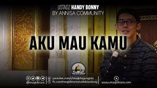 Video Aku Mau Kamu - Ust. Handy Bonny (Annisa Community) MP3, 3GP, MP4, WEBM, AVI, FLV September 2019