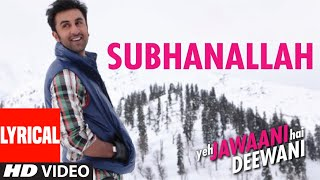 Subhanallah - Song with Lyrics - Yeh Jawaani Hai Deewani
