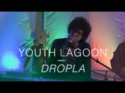 Youth Lagoon - 'Dropla'
