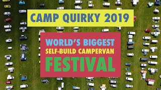 CAMPY QUIRKY 2019: THE WORLD'S BIGGEST SELF-BUILD CAMPERVAN FESTIVAL by Nate Murphy