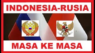 Video INDONESIA RUSIA DARI MASA  KE MASA MP3, 3GP, MP4, WEBM, AVI, FLV Juni 2017