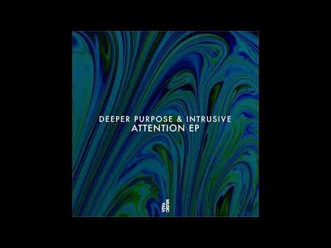 Deeper Purpose & Intrusive - Attention !