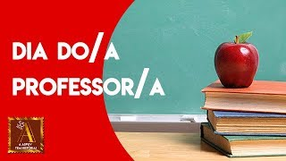Dia do/a Professor/a!