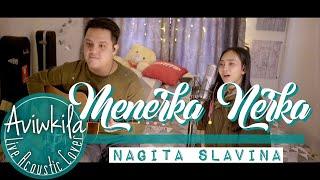 Video Nagita Slavina - Menerka Nerka (Live Acoustic Cover by Aviwkila) MP3, 3GP, MP4, WEBM, AVI, FLV Maret 2019