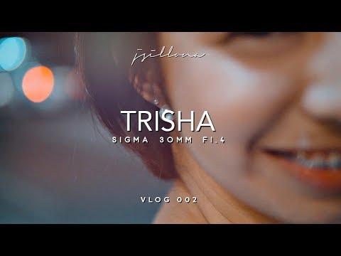 TRISHA | MANILA | SIGMA 30mm f1.4 (CINEMATIC VLOG 002)