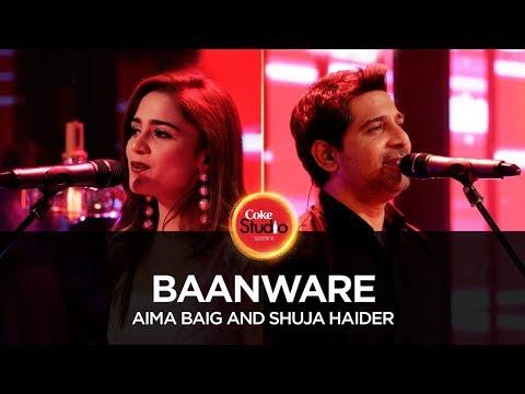 Shuja Haider & Aima Baig, Baanware, Coke Studio Season 10, Season Finale