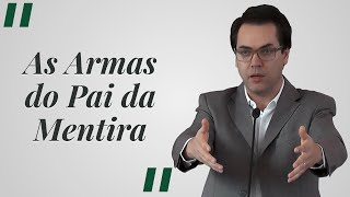 """As Armas do Pai da Mentira"" - Leandro Lima"