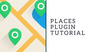 Places Plugin Tutorial