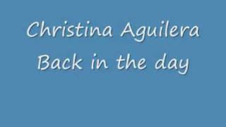 Christina Aguilera - Back in the day Lyrics