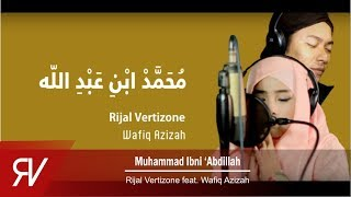 Video Muhammad Ibni Abdillah - Rijal Vertizone feat. Wafiq Azizah MP3, 3GP, MP4, WEBM, AVI, FLV November 2018