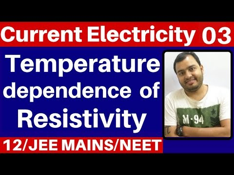 Current Electricity 03 : Effect Of Temperature On Resistance Or Resistivity Jee Mains/neet