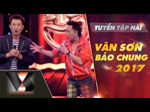 Tuyển tập hài Vân Sơn Bảo Chung 2017