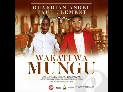 Paul Clement & Guardian Angel Wakati wa Mungu [Lyrics] (видео)