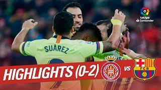 Highlights Girona FC vs FC Barcelona (0-2)