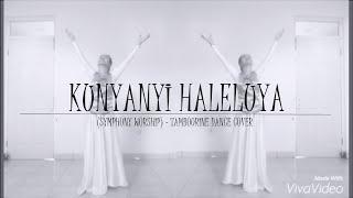 Symphony Worship Kunyanyi Haleluya (Tambourine Dance Cover) Video