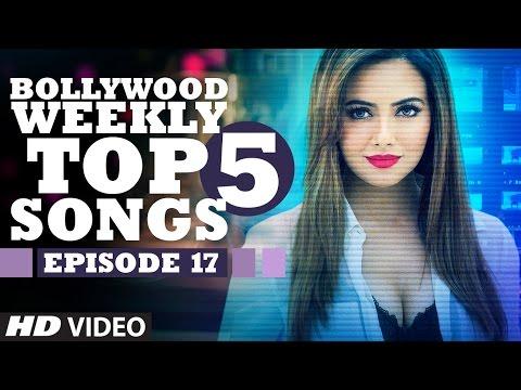 Bollywood Weekly Top 5 Songs |