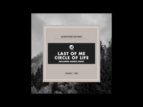 Last Of Me - Circle Of Life (Markel Remix)