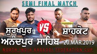 Semi Final Match | Shahkot VS Surkhpur | Anandpur Sahib | Kabaddi Cup 20 Mar 2019