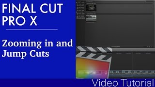 Zooming In Final Cut Pro X And Jump Cuts