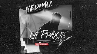 Redimi2 - La Praxis (freestyle) video oficial