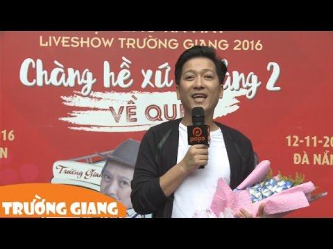 Trường Giang Họp Báo giới thiệu Liveshow Chàng Hề Xứ Quảng 2