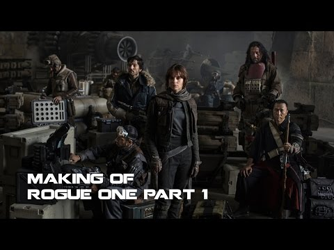 Making of Star Wars Rogue One (Part 1)