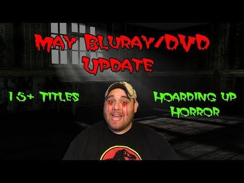 2018 May Bluray DVD/Update: Hoarding Up On Horror! (15+ TITLES)