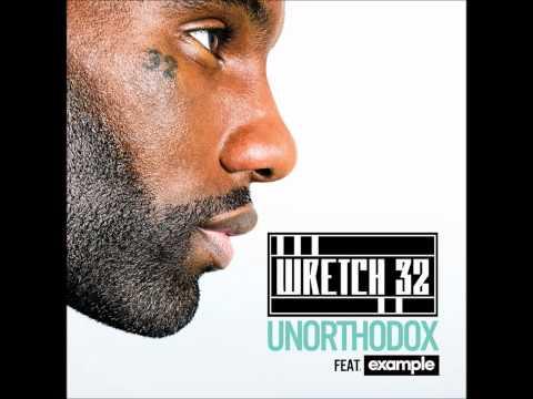 Wretch 32 (feat. Example) - Unorthodox (HQ)
