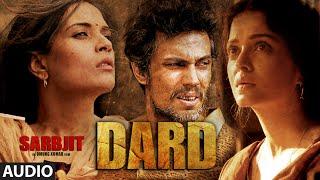 Dard Full Audio Song SARBJIT Randeep Hooda Aishwarya Rai Bachchan