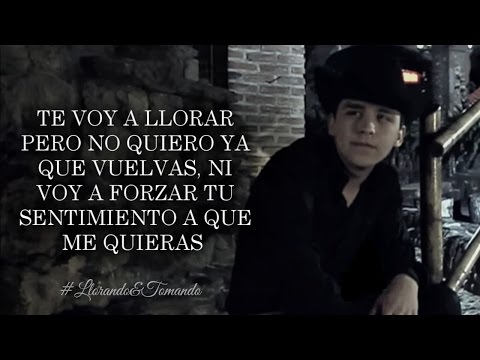 (LETRA) ¨LLORANDO Y TOMANDO¨ - Christian Nodal (Video Lyric) (2016)