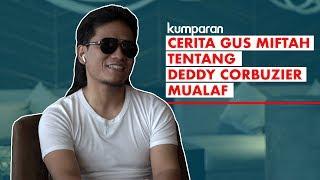 Video Cerita Gus Miftah Tentang Deddy Corbuzier Mualaf MP3, 3GP, MP4, WEBM, AVI, FLV Agustus 2019