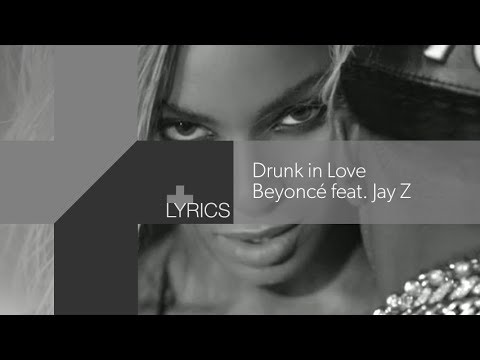Video Drunk In Love (Explicit) [ft. Jay Z] - Beyoncé (+Lyrics video) download in MP3, 3GP, MP4, WEBM, AVI, FLV January 2017