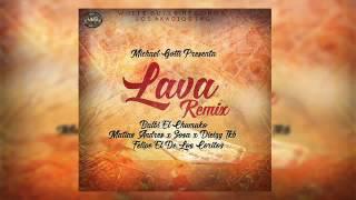 Lava Remix- Michael Gotti,Balbi El Chamako,Matias Andres,El De Los Coritos ETC