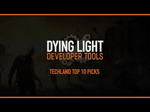 Dying Light: Top 10 Community-Made Mods for the Game