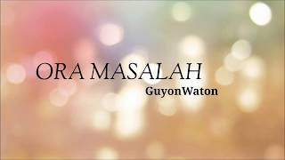 Video Ora Masalah - GuyonWaton (LIRIK) MP3, 3GP, MP4, WEBM, AVI, FLV September 2019