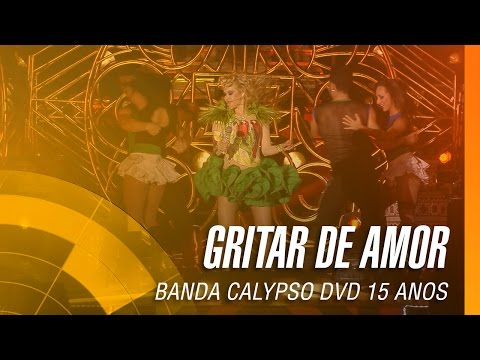 Banda Calypso - Gritar de amor