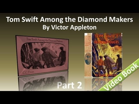 Video Part 2 - Tom Swift Among the Diamond Makers Audiobook by Victor Appleton (Chs 12-25) download in MP3, 3GP, MP4, WEBM, AVI, FLV January 2017
