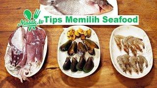 Tips Memilih Seafood