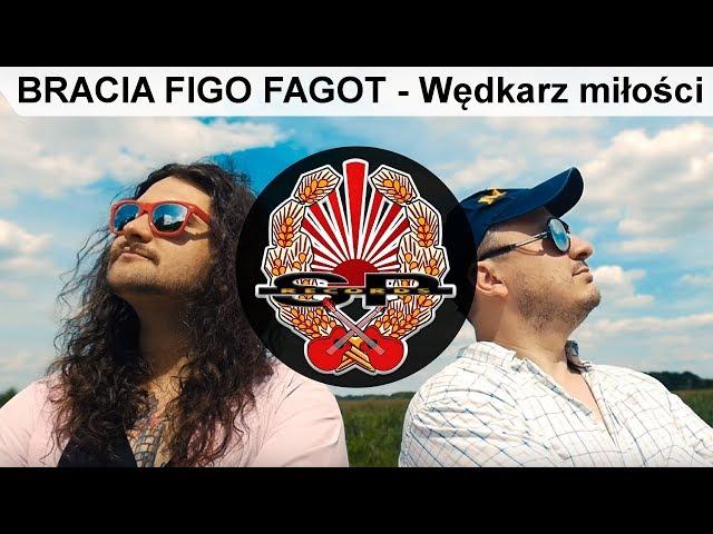 Bracia Figo Fagot - Wędkarz miłości