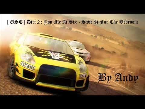 Dirt 2 OST - You Me At Six - Save It For The Bedroom