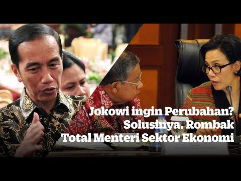 Jokowi ingin Perubahan? Solusinya, Rombak Total Menteri Sektor Ekonomi