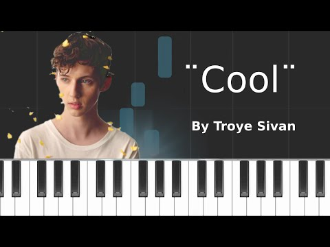Troye Sivan - ''Cool'' Piano Tutorial - Chords - How To Play - Cover