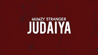 Video Judaiya - Mumzy Stranger | Music by LYAN x SP download in MP3, 3GP, MP4, WEBM, AVI, FLV January 2017