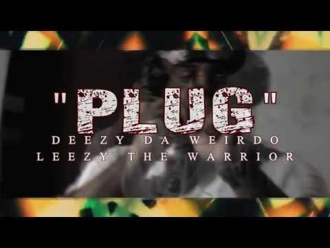 """Deezy Da Weirdo and Leezy The Warrior – """"The Plug"""""""