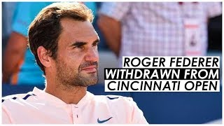 TENNIS LEGEND ROGER FEDERER HAS PULLED OUT OF THE CINCINNATI OPEN WITH A BACK INJURY, MEANING...
