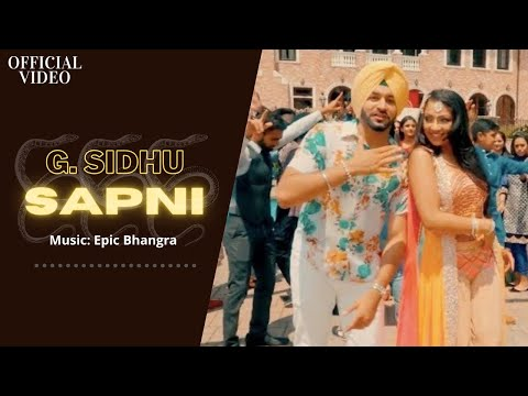 SAPNI (Official Video) | G. Sidhu | Epic Bhangra | Jabar Jung | Latest Punjabi Songs